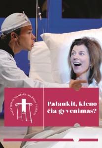 """Vilniaus Mažojo teatro spektaklis """"PALAUKIT, KIENO ČIA GYVENIMAS?"""""""