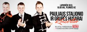 """Pauliaus Stalionio ir grupės ,,Husarai"""" koncertas @ Plungės kultūros centras   Plungė   Telšių apskritis   Lietuva"""