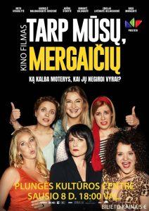 """Kino filmas ,,Tarp mūsų mergaičių"""" @ Plungės kultūros centras"""