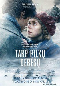 """Kino filmas ,,Tarp pilkų debesų"""" @ Plungės kultūros centras"""