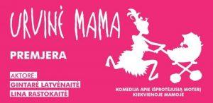 """Spektaklis - komedija ,,Urvinė mama"""" @ Plungės kultūros centras"""