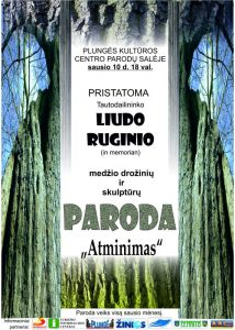 """Tautodailininko Liudo Ruginio (in memorian) medžio drožinių ir skulptūrų parodos ,,Atminimas"""" atidarymas @ Plungės kultūros centras"""