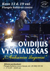 """Ovidijaus Vyšniausko koncertas ,,Auksiniai šlageriai"""" @ Plungės kultūros centras"""