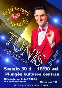 """Atlikėjo Tonio koncertas ,,O jei nemyli ir nereik"""" @ Plungės kultūros centras"""